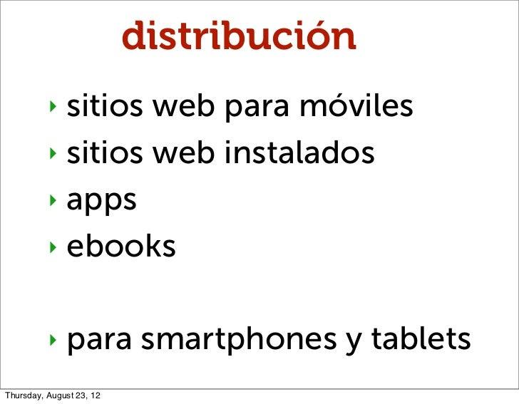 distribución          ‣ sitios web para móviles          ‣ sitios web instalados          ‣ apps          ‣ ebooks        ...