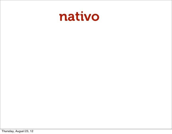 nativoThursday, August 23, 12