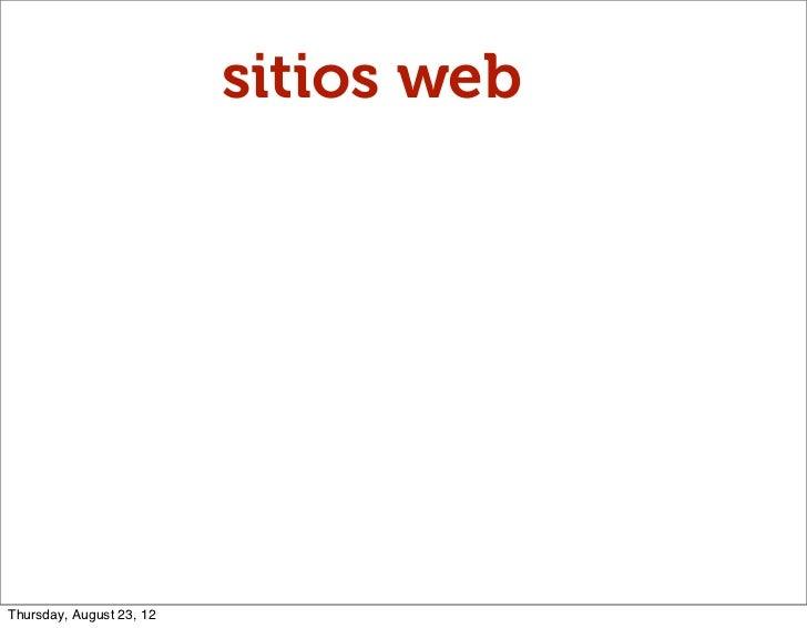 sitios webThursday, August 23, 12