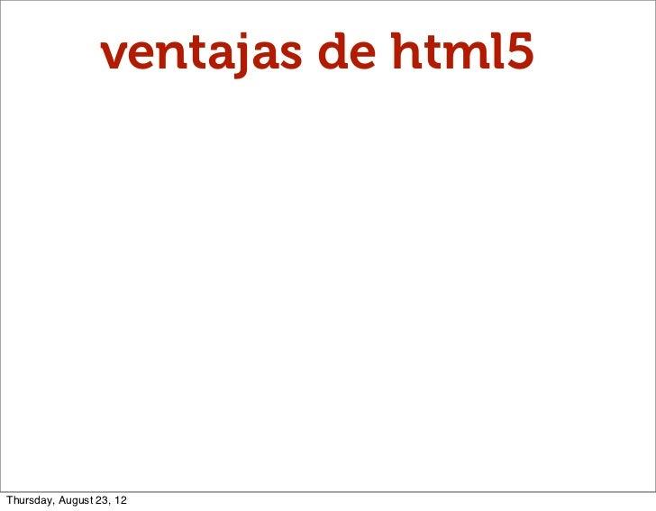 ventajas de html5Thursday, August 23, 12