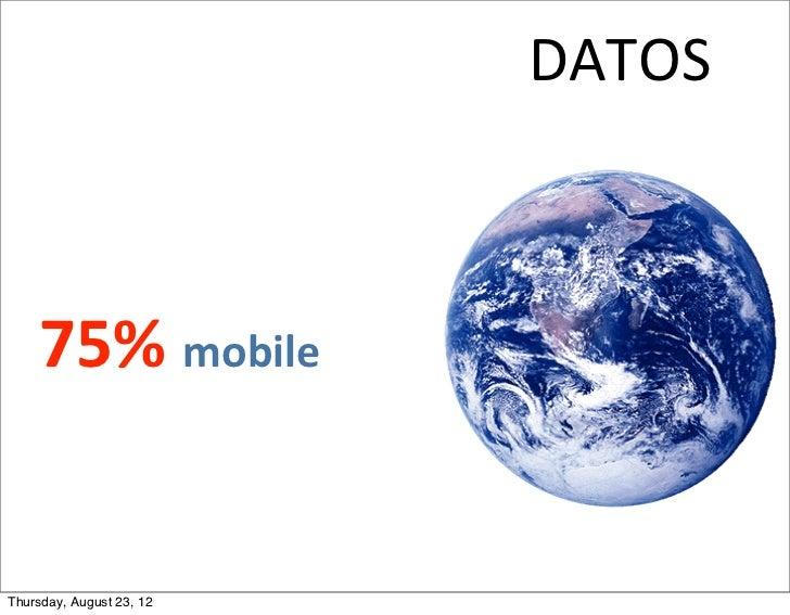 DATOS     75% mobileThursday, August 23, 12