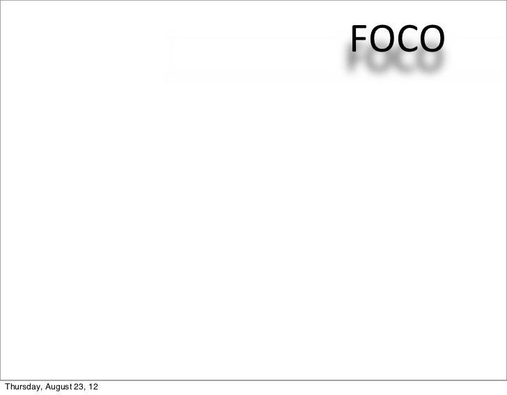 FOCOThursday, August 23, 12