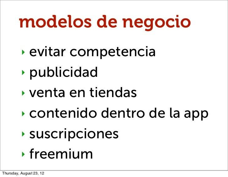 modelos de negocio          ‣ evitar competencia          ‣ publicidad          ‣ venta en tiendas          ‣ contenido de...