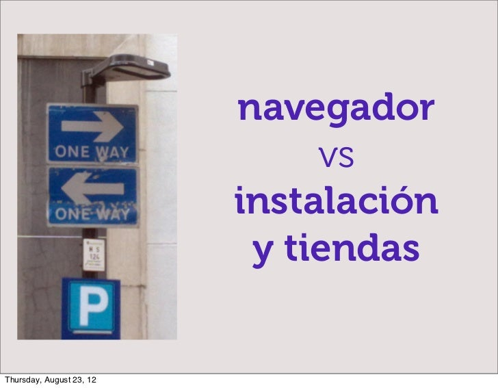 navegador                               vs                          instalación                           y tiendasThursda...