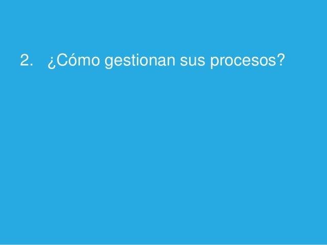 2. ¿Cómo gestionan sus procesos?