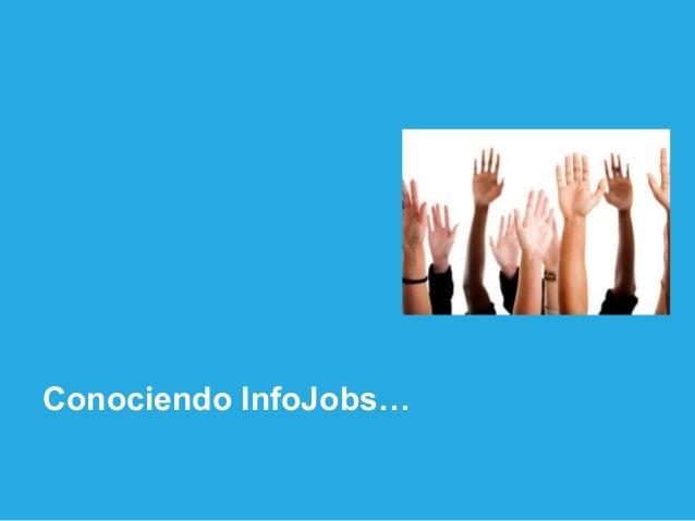 Conociendo InfoJobs…