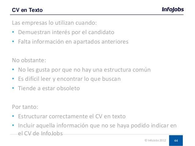 44 Las empresas lo utilizan cuando: • Demuestran interés por el candidato • Falta información en apartados anteriores No o...