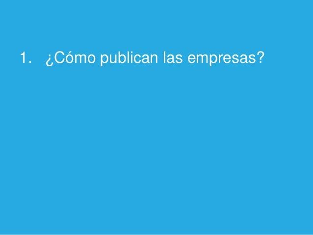 1. ¿Cómo publican las empresas?