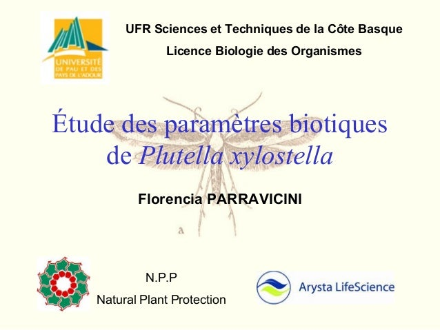 Étude des paramètres biotiques de Plutella xylostella Florencia PARRAVICINI N.P.P Natural Plant Protection UFR Sciences et...