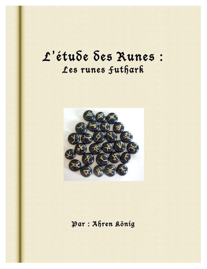 L'étude des Runes :        Les runes Futha...