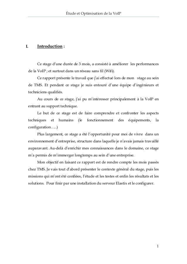 Étude et Optimisation de la VoIP  1  I. Introduction :  Ce stage d'une durée de 3 mois, a consisté à améliorer les perform...