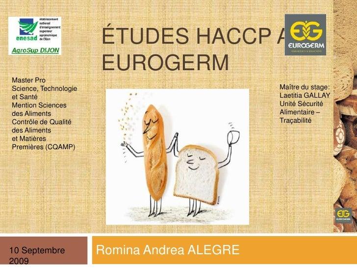 Études HACCP A EUROGERM<br />Romina Andrea ALEGRE<br />Master Pro Science, Technologie et Santé<br />Mention Sciences des ...