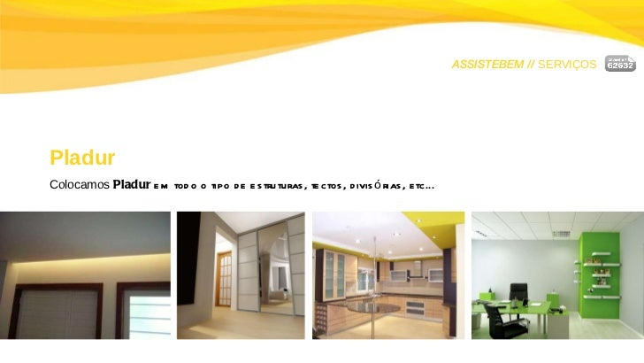 ASSISTEBEM //  SERVIÇOS Pladur Colocamos  Pladur  em todo o tipo de estruturas, tectos, divisórias, etc...