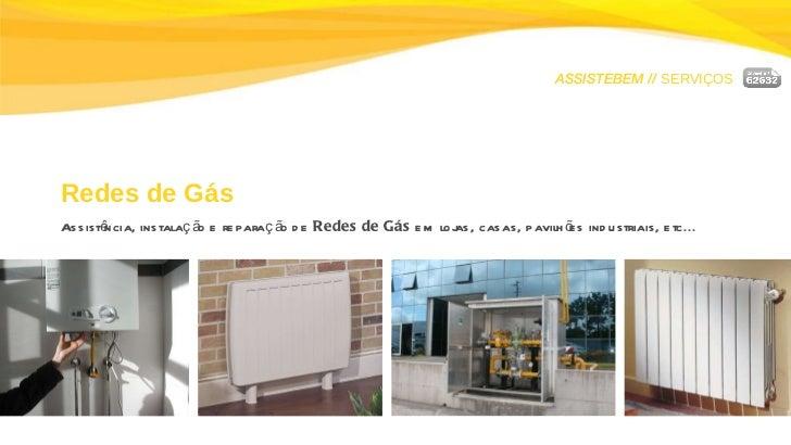 ASSISTEBEM //  SERVIÇOS Redes de Gás Assistência, instalação e reparação de  Redes de Gás  em lojas, casas, pavilhões indu...