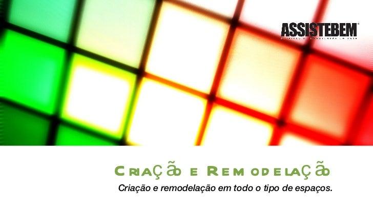 Criação e Remodelação Criação e remodelação em todo o tipo de espaços.