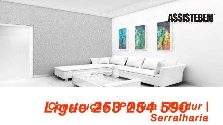 Construção   Pintura   Pladur   Serralharia Ligue 253 254 590