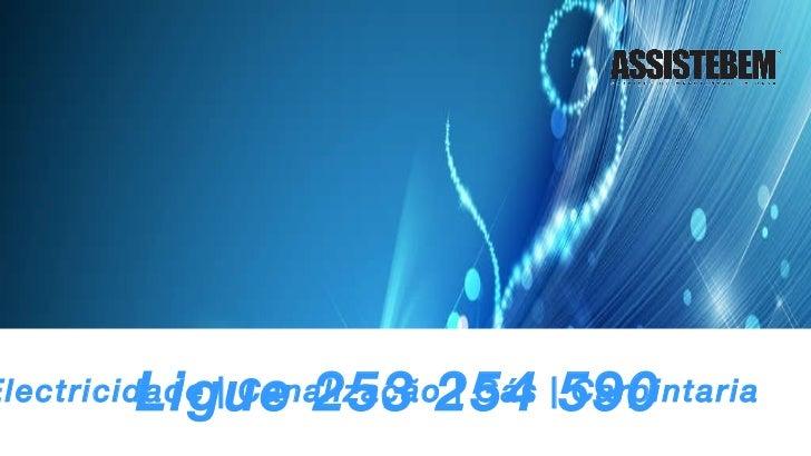 Electricidade   Canalização   Gás   Carpintaria Ligue 253 254 590