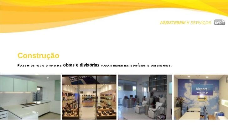 ASSISTEBEM //  SERVIÇOS Construção Fazemos todo o tipo de  obras e divisórias  para diferentes edifícios e ambientes.