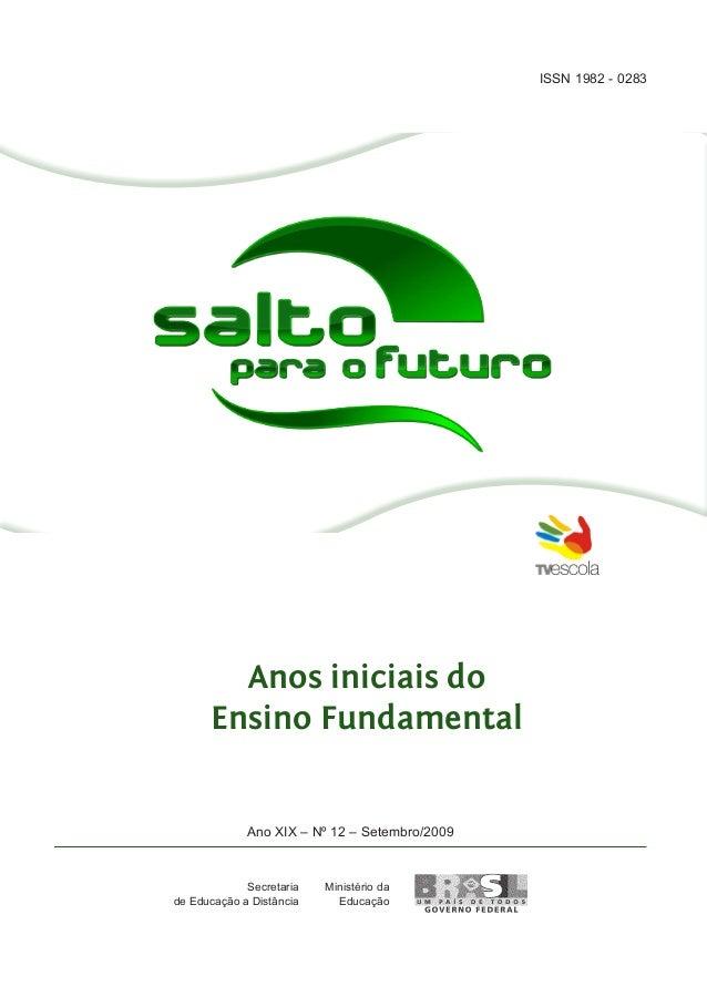 ISSN 1982 - 0283  Anos iniciais do Ensino Fundamental Ano XIX – Nº 12 – Setembro/2009  Secretaria de Educação a Distância ...