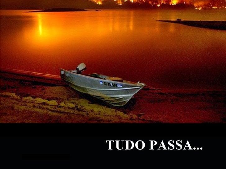 TUDO PASSA...VeraRoglioSlides