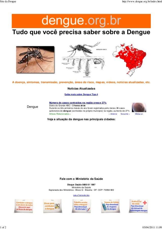 A doença, sintomas, transmissão, prevenção, áreas de risco, mapas, vídeos, notícias atualizadas, etc.Notícias AtualizadasS...