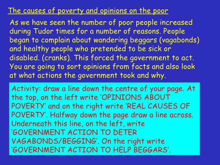 poverty in tudor times Suggest that a third to a half lived in or near poverty in the 1520s and again in the  1670s thus england began the tudor and ended the stuart.