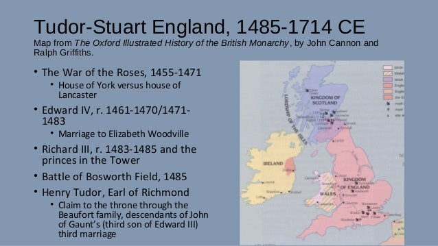 Tudor-Stuart England, 1485-1714 CE Map from The Oxford Illustrated History of the British Monarchy, by John Cannon and Ral...