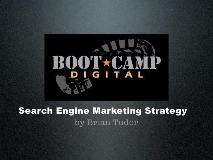 Search Engine Marketing Strategy           by Brian Tudor