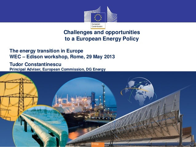1EnergyChallenges and opportunitiesto a European Energy PolicyThe energy transition in EuropeWEC – Edison workshop, Rome, ...