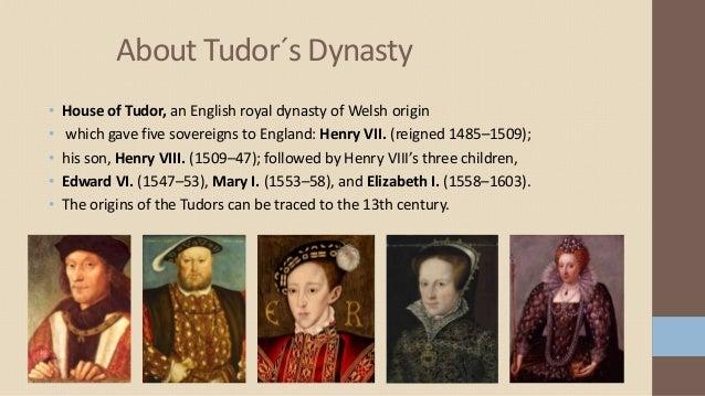 a survey of the monarchs of the tudor dynasty