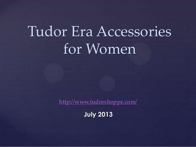Tudor Era Accessories for Women http://www.tudorshoppe.com/ July 2013