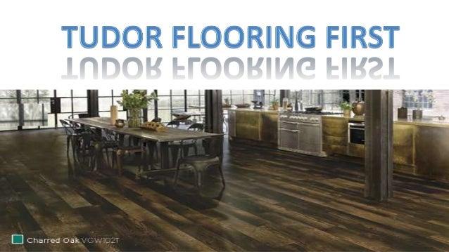 Tudor Flooring First