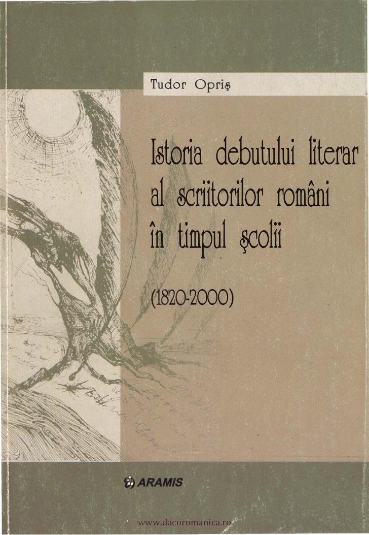.    � Istoria debutului literar    �,      al �riitorilor români.}    în timpltl �olii    /           ,(1820-2000)      w...