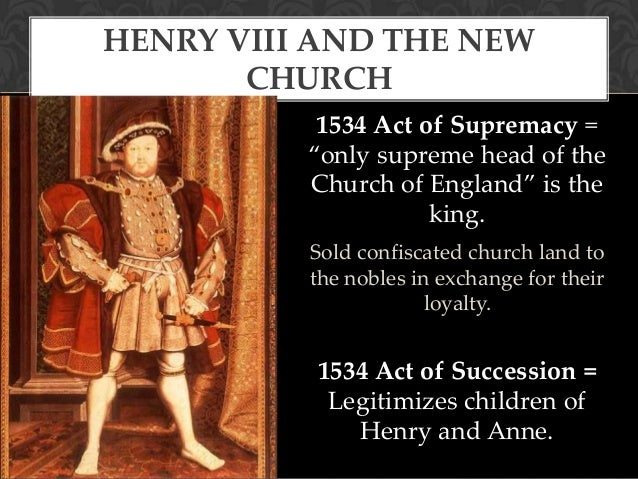 henry viis act of supremacy 1534 10 henry viii act of supremacy 1534 the act of supremacy was an act of the parliament of england under the reign of the king henry viii (111#$%& it proclaimed the king supreme head of the 'hurch in england(.