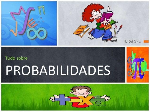 Blog 9ºCTudo sobrePROBABILIDADES