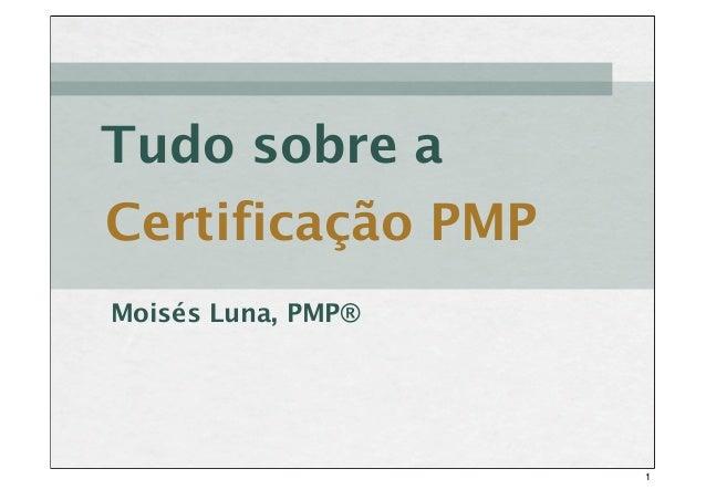Certificação PMP Tudo sobre a Moisés Luna, PMP® 1