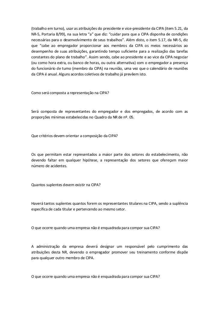 (trabalho em turno), usar as atribuições do presidente e vice-presidente da CIPA (item 5.21, da NR-5, Portaria 8/99), na s...