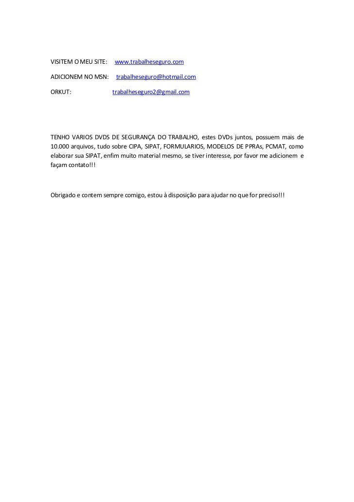 VISITEM O MEU SITE:    www.trabalheseguro.com  ADICIONEM NO MSN:      trabalheseguro@hotmail.com  ORKUT:                tr...