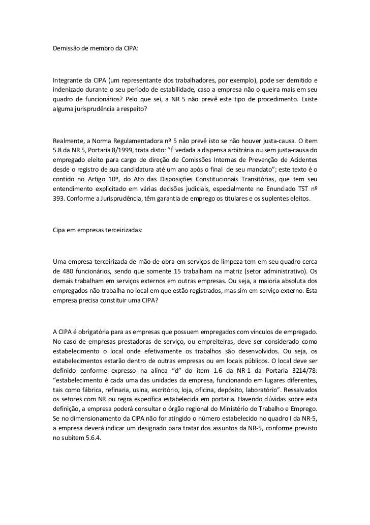 Demissão de membro da CIPA:    Integrante da CIPA (um representante dos trabalhadores, por exemplo), pode ser demitido e i...