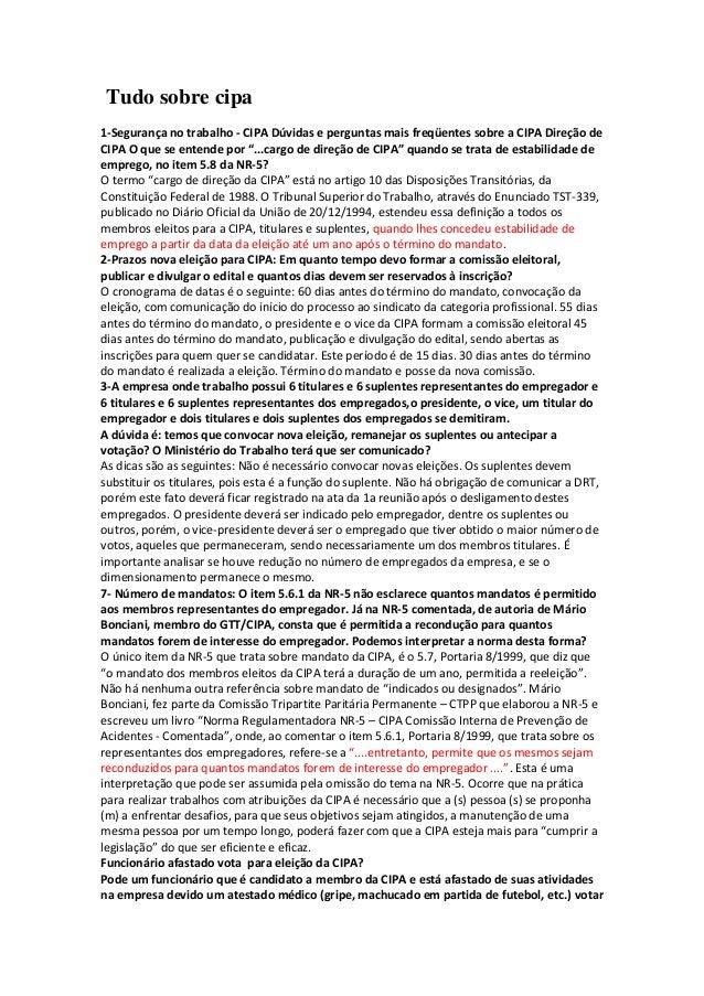 Tudo sobre cipa  1-Segurança no trabalho - CIPA Dúvidas e perguntas mais freqüentes sobre a CIPA Direção de CIPA O que se ...