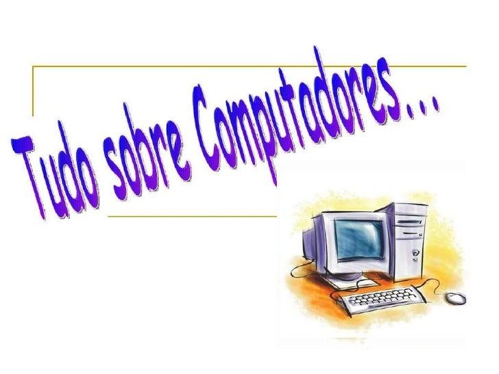 Legenda1- Monitor2- Placa-Mãe3- Processador4 – Memória RAM5- Placa de Rede, Som,Vídeo...6- Fonte de energia7- Leitor de CD...