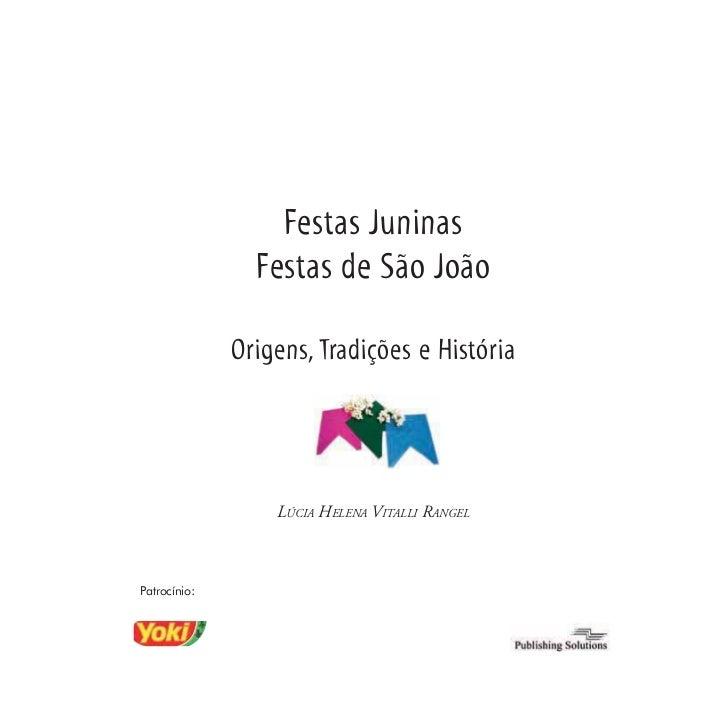 Festas Juninas                Festas de São João              Origens, Tradições e História                  LÚCIA HELENA ...