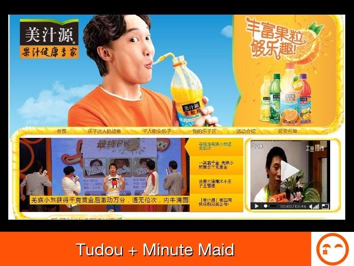 Tudou + Minute Maid