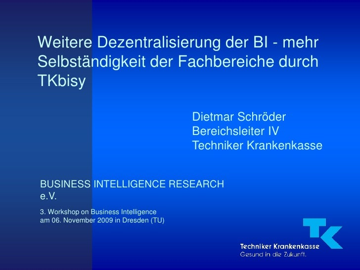 Weitere Dezentralisierung der BI - mehr Selbständigkeit der Fachbereiche durch TKbisy                                     ...