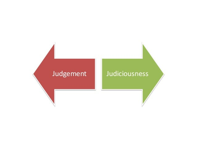 Judgement  Judiciousness