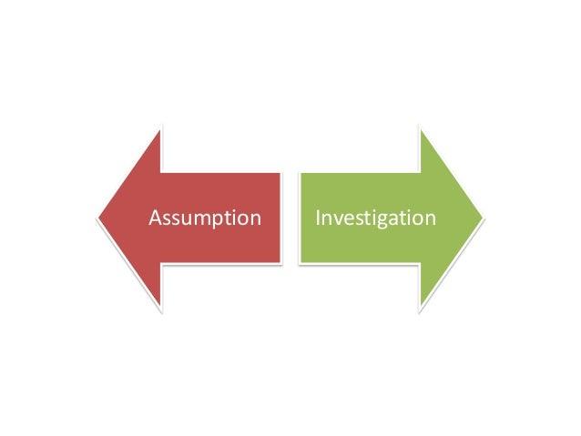 Assumption  Investigation