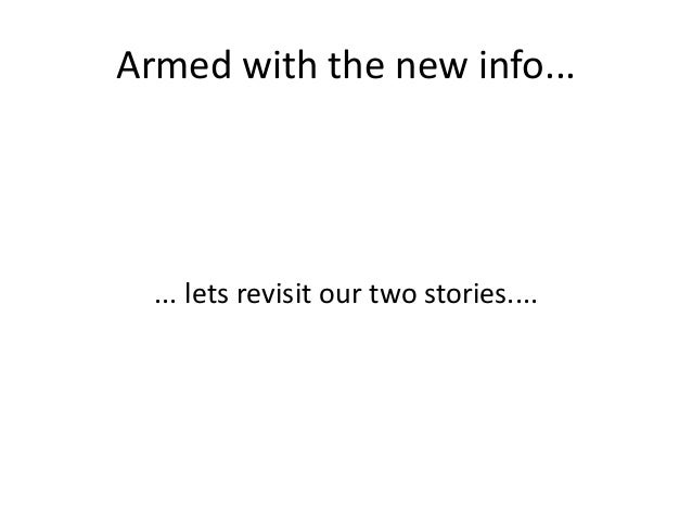 Armed with the new info...  ... lets revisit our two stories....