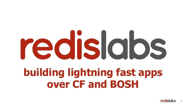 1 building lightning fast apps over CF and BOSH