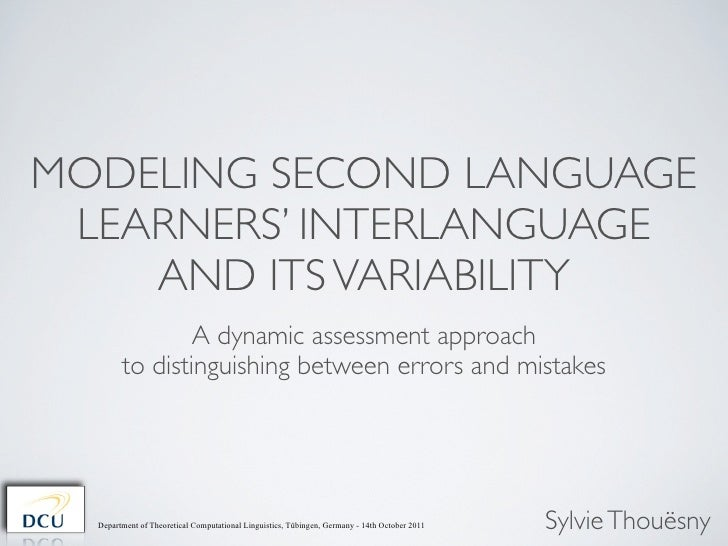 MODELING SECOND LANGUAGE LEARNERS' INTERLANGUAGE    AND ITS VARIABILITY                A dynamic assessment approach      ...