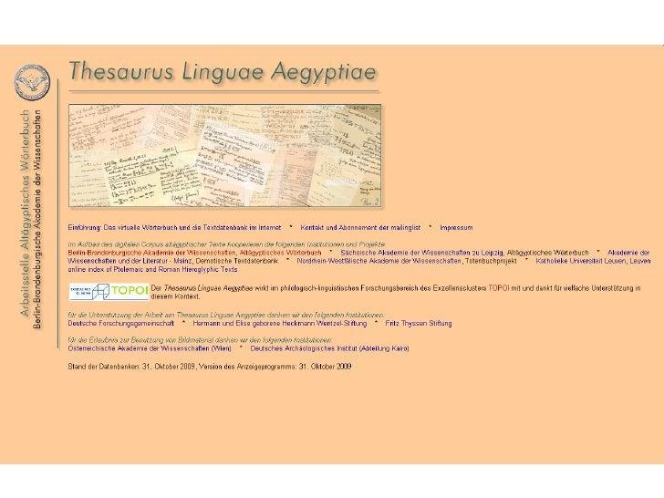 Zielsetzung: • Aufbau eines digitalen Corpus ägyptischer   Texte mit vielfältigen   Recherchemöglichkeiten